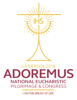 Adoremus National Eucharistic Pilgrimage & Congress - Liverpool 2018